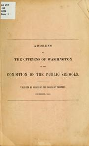 Cover of: Address to the citizens of Washington on the condition of the public schools