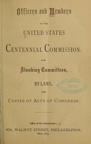 Cover of: Officers and members of the United States Centennial commission | United States. Centennial commission.