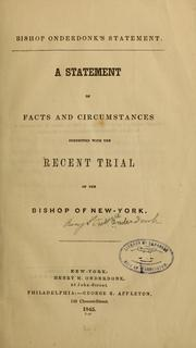 Cover of: A statement of facts and circumstances connected with the recent trial of the Bishop of New-York. | Benjamin T. Onderdonk