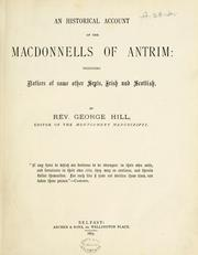 Cover of: An historical account of the Macdonnells of Antrim: including notices of some other septs Irish and Scotch | Hill, George Rev., Editor of the Montgomery Manuscripts