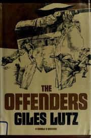 Cover of: The offenders | Giles A. Lutz