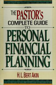 Cover of: The pastor's complete guide to personal financial planning | H. L. Akin