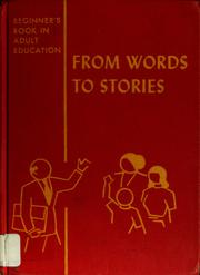 Cover of: From words to stories, a reading book in simple English for men and women | Mary Louise Guyton