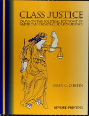 Cover of: Class justice | John C. Curtin