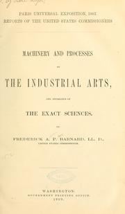 Cover of: Machinery and processes of the industrial arts, and apparatus of the exact sciences