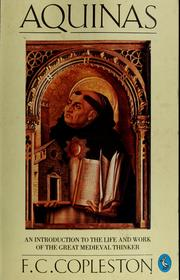 Cover of: Aquinas.  An Introduction to the Life and Work of teh Great Medieval Thinker.