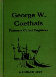 Cover of: George W. Goethals, Panama Canal engineer