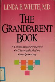 Cover of: The grandparent book | Linda B. White