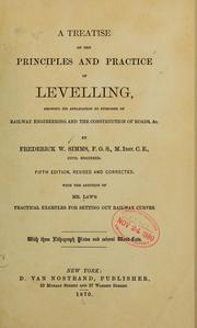 Cover of: A treatise on the principles and practice of levelling, showing its application to purposes of railway engineering and the construction of roads, &c | Frederick Walter Simms