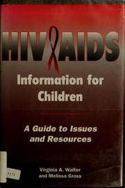 HIV/AIDSinformation for children by Virginia A. Walter