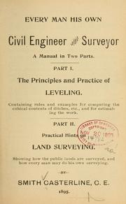 Cover of: Every man his own civil engineering and surveyor