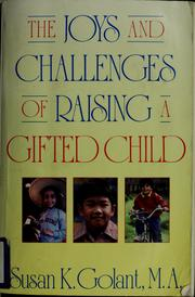 Cover of: The joys and challenges of raising a gifted child
