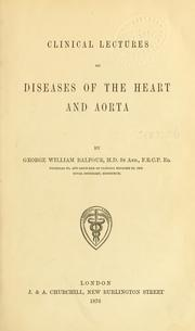 Cover of: Clinical lectures on diseases of the heart and aorta | George William Balfour