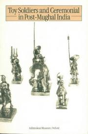 Cover of: Toy soldiers and ceremonial in post-Mughal India | Simon Digby