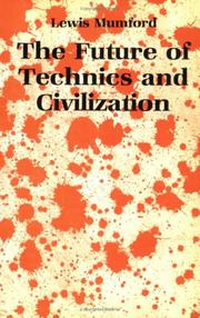 Cover of: The future of technics & civilization