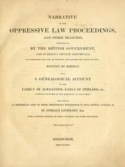 Cover of: Narrative of the oppressive law proceedings, and other measures, resorted to by the British Government ... to overpower the Earl of Stirling, and subvert his lawful rights