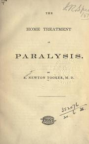 Cover of: The home treatment of paralysis | Robert Newton Tooker