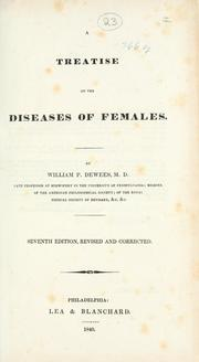 Cover of: A treatise on the diseases of females | William P. Dewees
