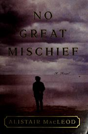 Cover of: No great mischief | Alistair MacLeod