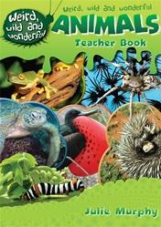 Cover of: Weird, Wild and Wonderful Teaching Guide by Julie Murphy