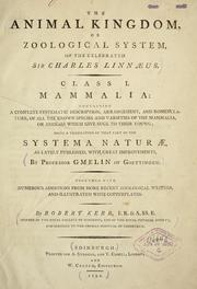 Cover of: The animal kingdom, or zoological system, of the celebrated Sir Charles Linnæus