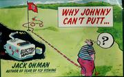 Cover of: Why Johnny can't putt--
