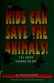 Cover of: Kids can save the animals! | Ingrid Newkirk