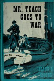 Cover of: Mr. Teach goes to war. | Frank Albert Cooper