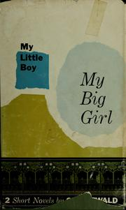Cover of: My little boy; My big girl