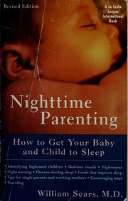 Cover of: Nighttime parenting: how to get your baby and child to sleep