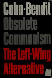 Cover of: Obsolete Communism; the Left-Wing alternative