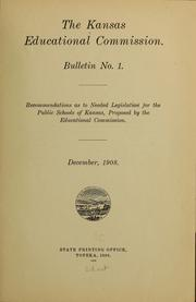 Cover of: Recommendations as to needed legislation for the public schools of Kansas proposed by the Educational commission Bulletin, no. 1.