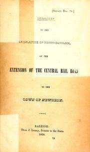 Cover of: Memorial to the Legislature of North-Carolina on the extension of the Central Rail Road to the town of Newbern