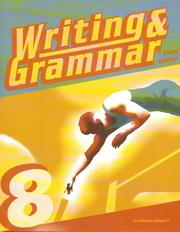 Cover of: Writing & Grammar 8 for Christian Schools