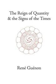Cover of: The reign of quantity & the signs of the times | ReneМЃ GueМЃnon