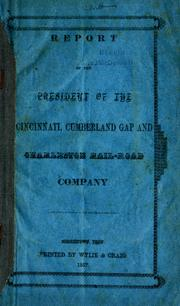 Cover of: Report of the President of the Cincinnati, Cumberland Gap and Charleston Rail-Road Company