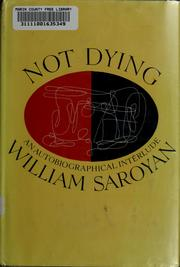 Not Dying by Saroyan, William