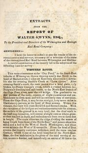Cover of: Extract from the report of Walter Gwynn, esq., engineer, to the Wilmington and Raleigh Rail Road Company