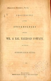 Cover of: Proceedings of the stockholders of the Wil. & Ral. Railroad Company at their sixteenth annual meeting