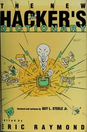 Cover of: The New hacker's dictionary | edited by Eric S. Raymond ; with assistance ; and illustrations by Guy L. Steele, Jr.