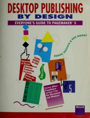 Cover of: Desktop publishing by design : everyone's guide to PageMaker 5 | Ronnie Shushan, Don Wright