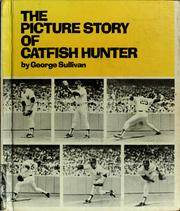 Cover of: The picture story of Catfish Hunter | Sullivan, George