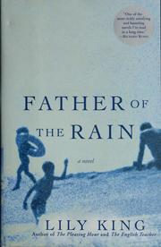 Cover of: Father of the rain | Lily King