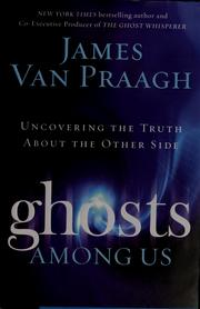 Cover of: Ghosts among us | James Van Praagh