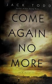 Cover of: Come again no more | Jack Todd