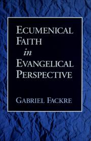 Cover of: Ecumenical faith in evangelical perspective