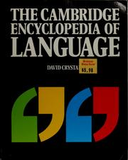 Cover of: The Cambridge encyclopedia of language by David Crystal