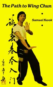 Cover of: The Path to Wing Chun | Samuel Kwok