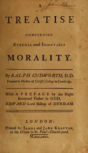 Cover of: A treatise concerning eternal and immutable morality | Ralph Cudworth