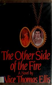 Cover of: The other side of the fire | Alice Thomas Ellis